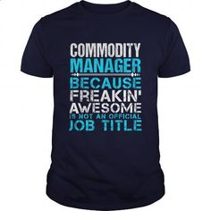 COMMODITY-MANAGER - #shirts #funny shirts. ORDER NOW => https://www.sunfrog.com/LifeStyle/COMMODITY-MANAGER-111148487-Navy-Blue-Guys.html?id=60505