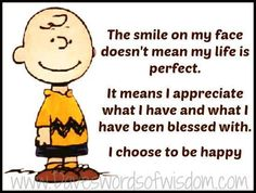 Keep a smile on your face / Charlie Brown Quotes
