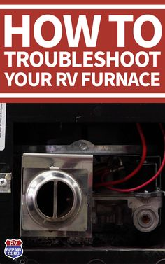 If the furnace in your RV is not sufficiently heating or not working at all, there are few troubleshooting tips you can perform. The first to do when RV furnace troubleshooting is to take off the cover and get a good look inside the furnace area. Look for Do It Yourself Camper, Rv Camping Tips, Camping Ideas, Camping Stuff, Outdoor Camping, Rv Camping Checklist, Camping Supplies, Camping Essentials, Camper Hacks