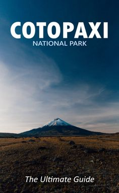The Ultimate Guide To Visiting Cotopaxi National Park In Ecuador.   Cotopaxi national park is a free national park in Ecuador. Cotopaxi is the third highest active volcano in the world that reaches 5897 meters  (19,347 feet) above sea level.
