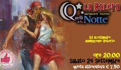 Sabato 24 Settembre - La Balera Da Quelli Della Notte http://affariok.blogspot.it/