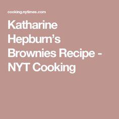 Katharine Hepburn's Brownies Recipe - NYT Cooking
