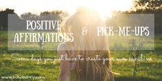 Positive Affirmations & Pick-Me-Ups