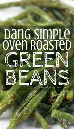 I am not a vegetable lover. That said, I do like to eat healthy and I know eating lots of veggies is a part of that. When I discovered roasting them I was amazed at how it changed the taste from simply being steamed or sauteed. Oven Green Beans, Oven Roasted Green Beans, Baked Green Beans, Steamed Green Beans, Cooking Green Beans, Roasted Frozen Green Beans, Vegetable Side Dishes, Vegetable Recipes, Healthy Vegetables
