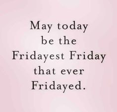 I'm off work today as we are off to London for the weekend. Gym first for the day on the row to see my PT, apparently it's arms again today. Weekday Quotes, Friday Motivation, Good Morning World, Days Like This, Graphic Quotes, Cancer Support, Live Laugh Love, Cancer Treatment, E Cards