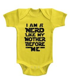 Loving this Yellow 'I Am a Nerd Like My Mother Before Me' Bodysuit - Infant on #zulily! #zulilyfinds
