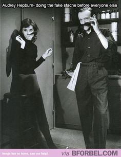 Audrey Hepburn doing the fake stache