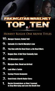 Top 10 Honest Rogue One Movie Titles - Faking Star Wars: Fake News for Real Fans