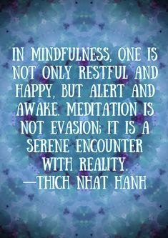 In mindfulness, one is not only restful and happy, but alert and awake. Meditation is not evasion; it is a serene encounter with reality. Easy Meditation, Meditation For Beginners, Meditation Quotes, Mindfulness Meditation, Guided Meditation, Mindfulness Practice, Mindfulness Activities, Mindfulness Quotes, Meditation Music