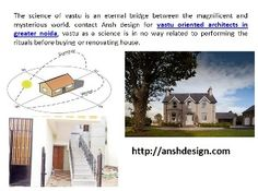 Ansh design for vastu oriented architects in greater noida, vastu as a science is in no way related to performing the rituals before buying or renovating house. http://anshdesign.com/vaastu-consultancy.php