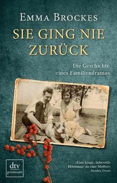 Sie ging nie zurück Die Geschichte eines Familiendramas von Emma Brockes http://www.amazon.de/dp/3423260165/ref=cm_sw_r_pi_dp_RlnSvb0RAVTD9