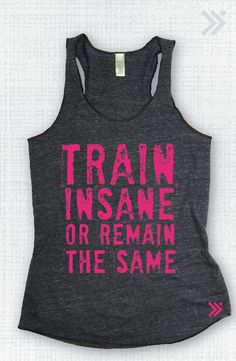 Train Insane Or Remain The Same Tank top by everfitte on Etsy, $26.00