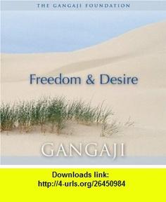 Freedom  Desire (Audio CD) (9781887984607) Gangaji , ISBN-10: 1887984607  , ISBN-13: 978-1887984607 ,  , tutorials , pdf , ebook , torrent , downloads , rapidshare , filesonic , hotfile , megaupload , fileserve