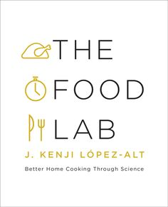 Based on his Serious Eats column of the same name, J. Kenji López-Alt's cookbook is a rigorous and scientific approach to home cooking.