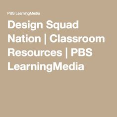Design Squad Nation | Classroom Resources | PBS LearningMedia