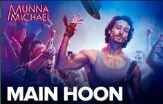 "Main Hoon Lyrics from Bollywood Movie ""Munna Michael"" ,The song is sung by Siddharth Mahadevan and music is composed by Tanishk Baagchi. ""Main Hoon"" song's lyrics are written by Kumaar. Main Hoon Lyrics from Bollywood movie"