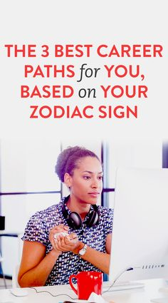 The 3 Best Career Paths For You, Based On Your Zodiac Sign  .ambassador