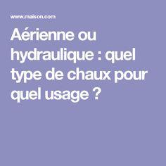 Aérienne ou hydraulique : quel type de chaux pour quel usage ?