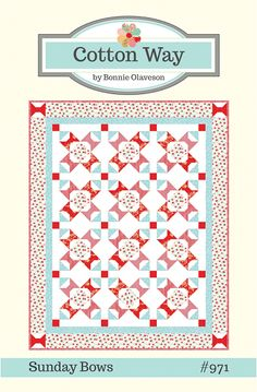 Sunday Bows Quilt Pattern - Cotton Way