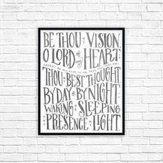 This hand-lettered art print reads Be thou my vision, o Lord of my heart; naught be all else to me, save that thou art- Thou my best thought, by day or by night; waking or sleeping they presence my light. from the traditional hymn Be Thou My Vision The poster is printed to high quality 8x10 card stock paper. Frame not included.   ABOUT THIS DESIGN: * Original illustration * Colors may vary slightly from computer screen…
