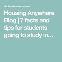 Housing Anywhere Blog   7 facts and tips for students going to study in…