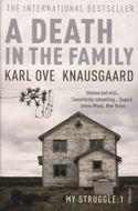 A Death in the Family: My Struggle Book 1 - Karl Ove Knausgard