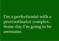 Perfection + Procastination