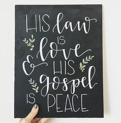 His law is love and His gospel is peace! We love this piece from @pandhchalk  | Chalkboard Print