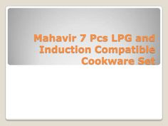 "Mahavir 7 pcs lpg and induction compatible cookware...  Visit ""http://www.slideshare.net/lotofstock/mahavir-7-pcs-lpg-and-induction-compatible-cookware-pp""... For every sign up receive Genie coupons worth Rs.100,000 only from ""https://www.lotofstock.com/superstock""...For more offers visit ""http://www.lotofstock.com/superstock/readers-offers""..."