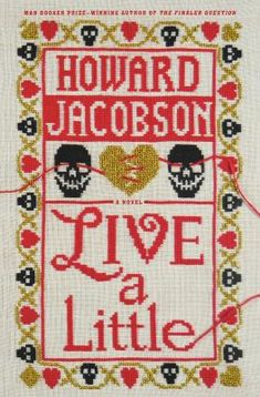 Live a Little, #HowardJacobson Highland Library, April 2020. #BookClubBooks #Fiction #2020 #MedinaLibrary