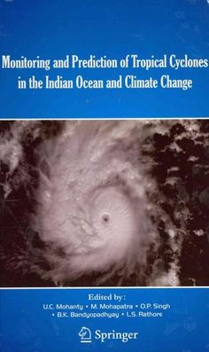 Monitoring and Prediction of Tropical Cyclones in the Indian