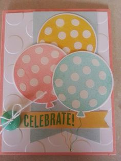 Celebrate Today stamp set, Polka Dots embossing folder