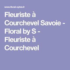 Fleuriste à Courchevel Savoie - Floral by S - Fleuriste à Courchevel