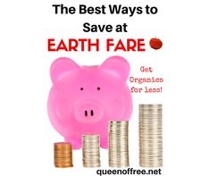The Best Ways to Save Money at Earth Fare - Queen of Free