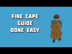 Runescape 2007 - Fire Cape Guide Done Easy - Framed