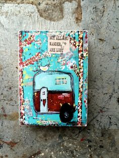 Items similar to not all who wander are lost,ACEO Reproduction Mounted On Wood Block by Sunshine Girl Designs x Inches Print)airstream trailer on Etsy Vintage Travel Trailers, Whimsical Art, Wood Blocks, Mixed Media Art, Game Art, Flower Art, Art Projects, Street Art, Poster Prints