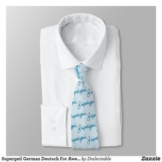 #Supergeil #German #Deutsch For Awesome Tie. Many more ties available in our store! #NeckTie #zazzle #slang #dialect #ties