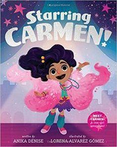 Starring CARMEN! by Anika Denise