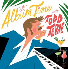 Todd Terje. It's album time.