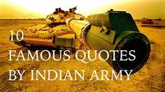 10 FAMOUS QUOTES BY INDIAN ARMY