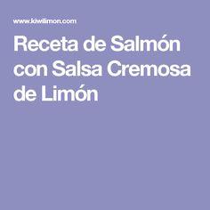Receta de Salmón con Salsa Cremosa de Limón