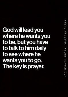 The Key is Prayer! #God #Faith #Hope #Trust #Prayer #Quotes #Words #Sayings #Spiritual #Inspiration