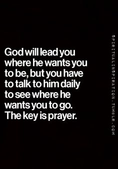 The Key is Prayer! #God #Faith #Hope #Trust #Prayer #Quotes #Words #Sayings #Spiritual #Inspiration