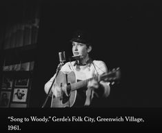 """""""Song to Woody.""""Gerde's Folk City,Greenwich Village, Greenwich Village, Folk Music, Bob Dylan, Forever Young, Woody, York, Songs, City, Cities"""