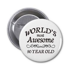 SOLD - World's Most Awesome 90 Year Old Pinback Buttons