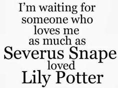 All woman deserve Snape's love.