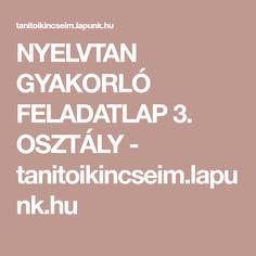 NYELVTAN GYAKORLÓ FELADATLAP 3. OSZTÁLY - tanitoikincseim.lapunk.hu