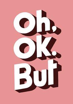 #humeurdujour #ledeclicanticlope / Excuses : Oh Ok But Via typographyserved.com