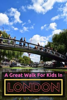 "Kids Said ""That Was The Best Walk Ever!"" - LONDON - My Life Long Holiday Regents Canal, European City Breaks, Walks In London, Great Walks, Long Holiday, Cities In Europe, Bucket List Destinations, Interesting History, Lake District"