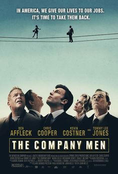 The Company Men - Ben Affleck, Chris Cooper, Tommy Lee Jones & Kevin Costner Tommy Lee Jones, Kevin Costner, Ben Affleck, Man Movies, Movies To Watch, See Movie, Movie Tv, Wells, Movie Posters